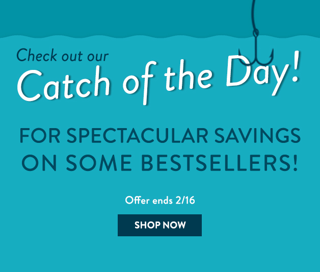 Catch of the Day! New deals added daily