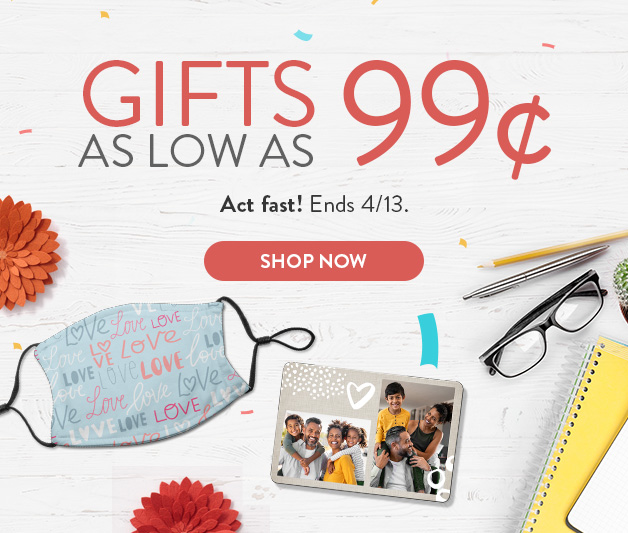Gifts as low as 99¢