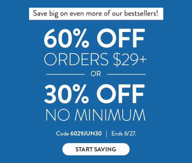 60% off $29+ or 30% off everything else