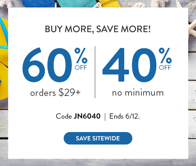 60% off $29+ or 40% off everything else